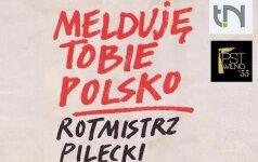 Melduję Tobie Polsko.Rotmistrz Pilecki
