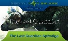 """The Last Guardian"" apžvalga"