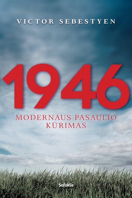 """Victor Sebestyen knyga """"1946. Modernaus pasaulio kūrimas"""""""