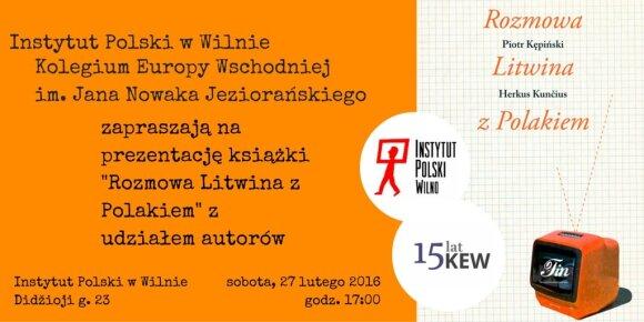 """Prezentacja książki Piotra Kępińskiego i Herkusa Kunčiusa """"Rozmowa Litwina z Polakiem"""""""