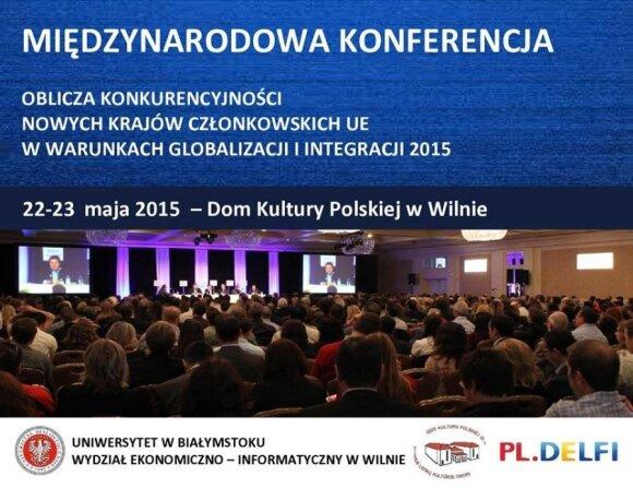 """Międzynarodowa konferencja """"Oblicza konkurencyjności nowych krajów członkowskich w warunkach globalizacji i integracji"""""""