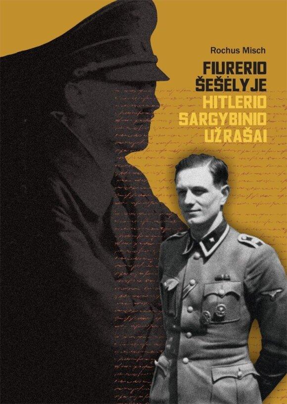 """Knyga """"Fiurerio šešėlyje. Hitlerio sargybinio užrašai"""""""