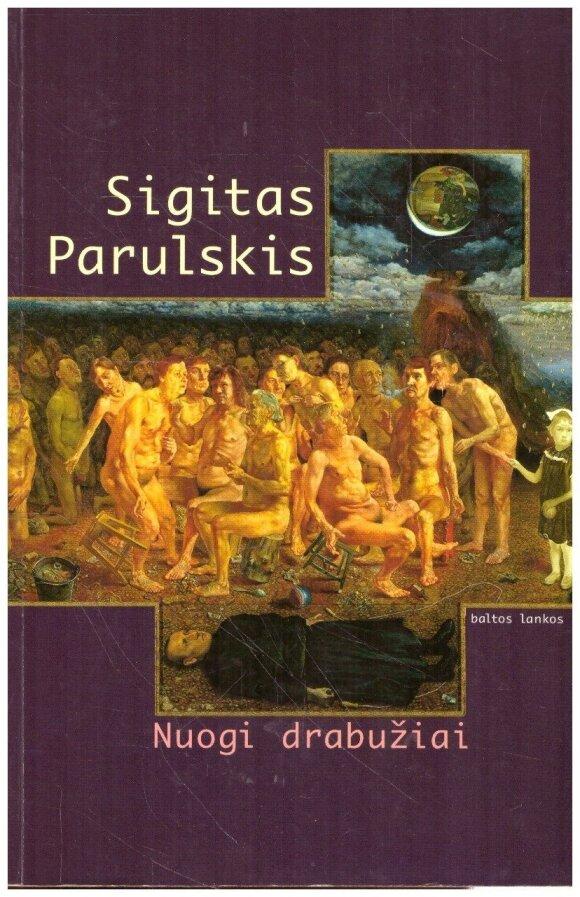 """Sigito Parulskio esė rinkinys """"Nuogi drabužiai"""""""