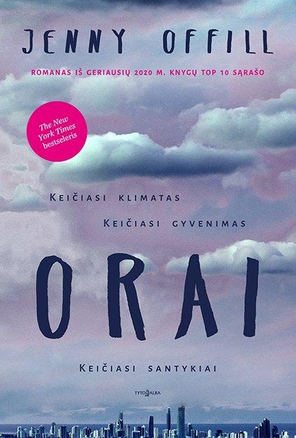 """Romano """"Orai"""" autorė Jenny Offill: rūpestis – tai viskas, ką turime"""