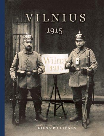 "Knygos ""Vilnius 1915. Diena po dienos"" viršelis"
