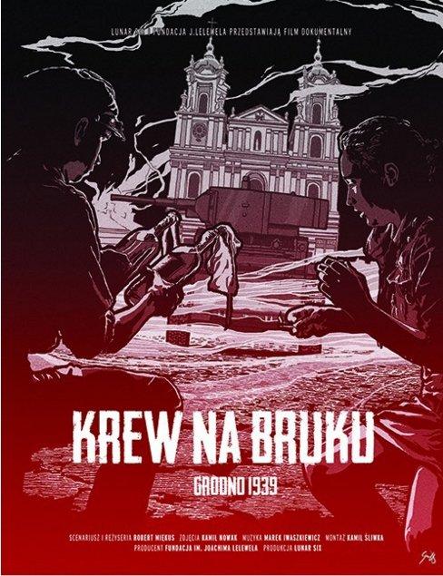 """Przystanek historia. Film dokumentalny """"Krew na bruku. Grodno 1939"""""""